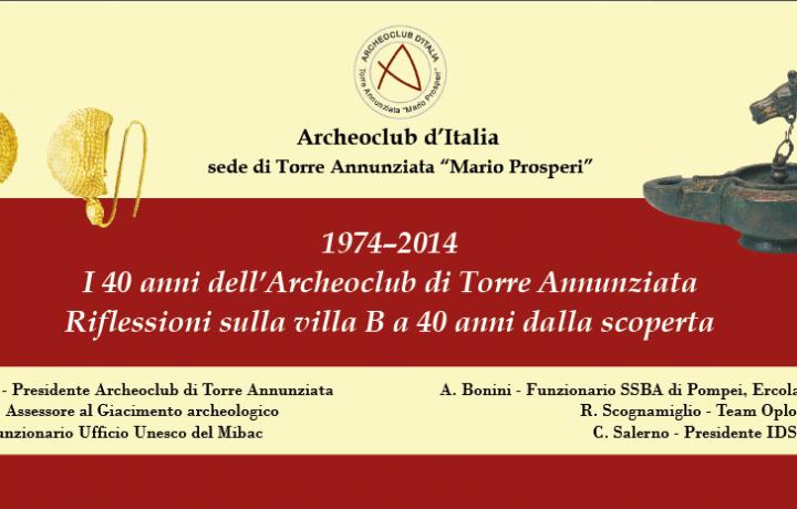 I 40 anni dell'Archeoclub di Torre Annunziata          Riflessioni sulla villa B a 40 anni dalla scoperta
